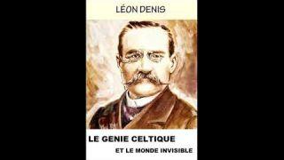 Le génie celtique et le monde invisible - Léon Denis