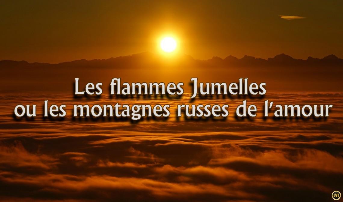 Les flammes Jumelles ou les montagnes russes de l'amour