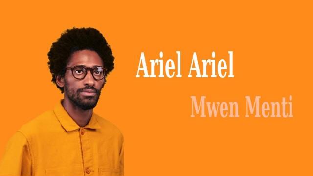 Ariel Ariel, la pop libre et voyageuse de Mwen Menti