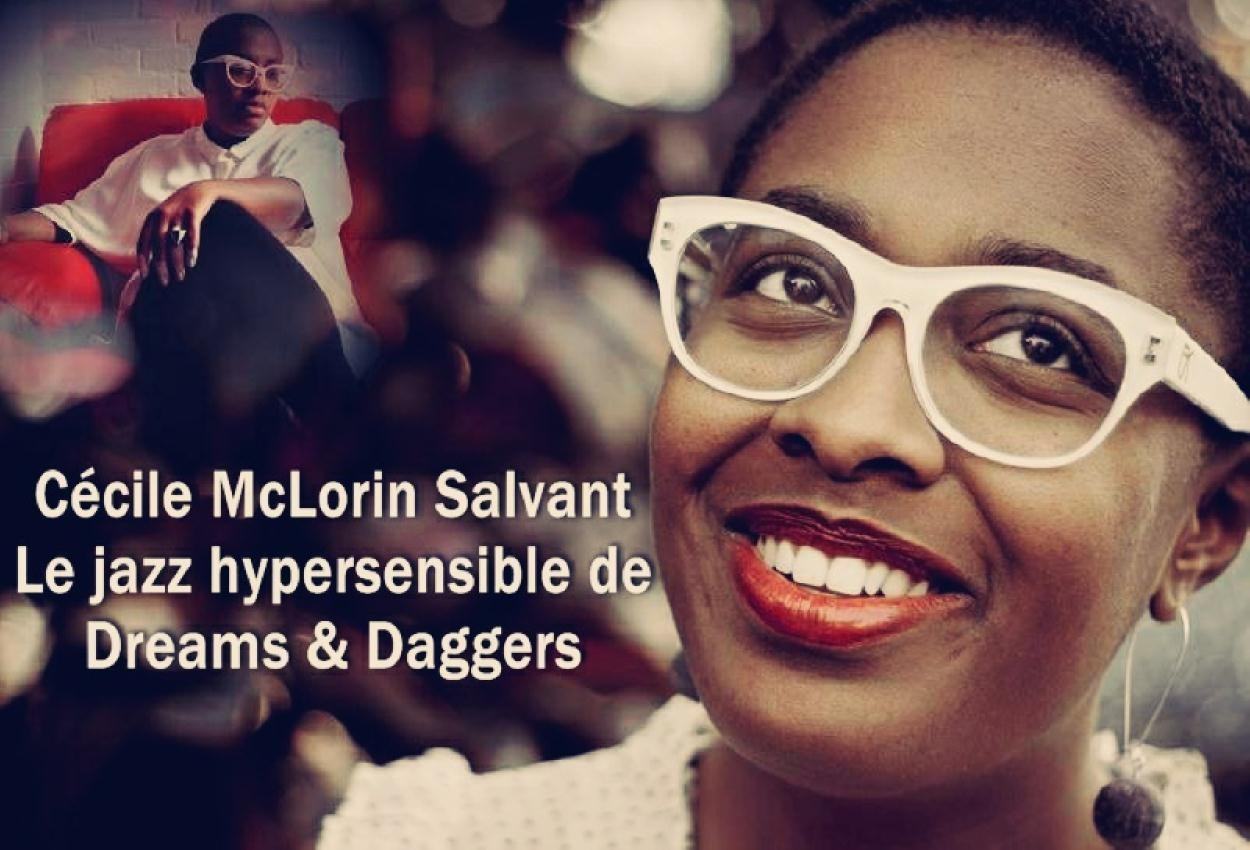 Cécile McLorin Salvant, le jazz hypersensible de Dreams & Daggers