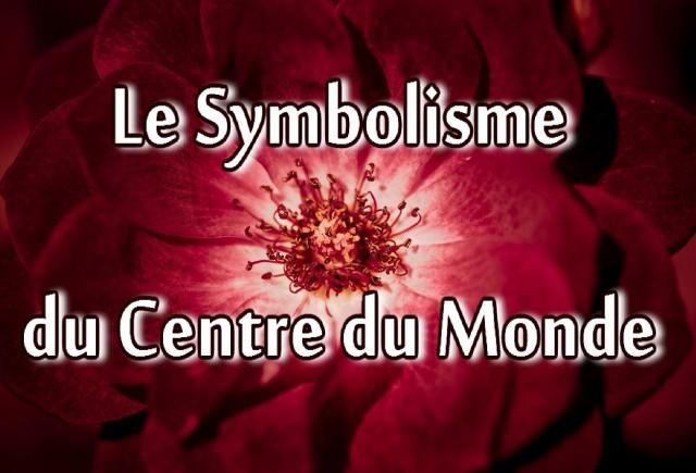 Le-Symbolisme-du-Centre-du-Monde