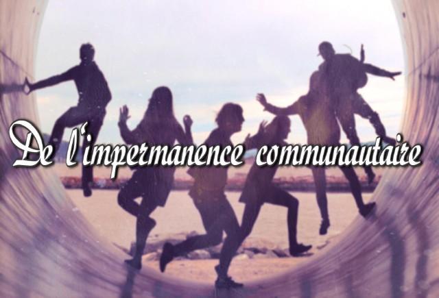 de-impermanence-communautaire