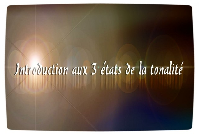 Introduction-aux-3-tats-de-la-tonalit
