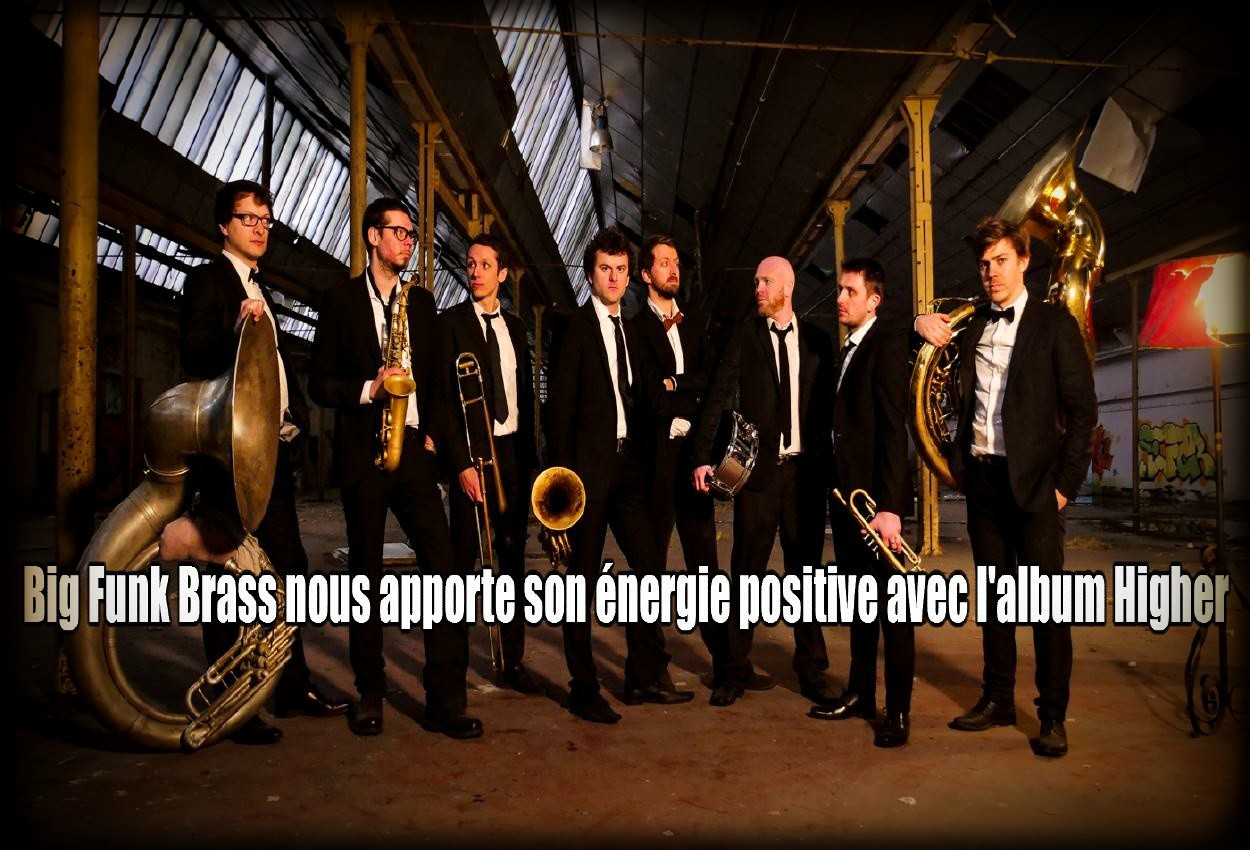 Big Funk Brass nous apporte son énergie positive avec l'album Higher