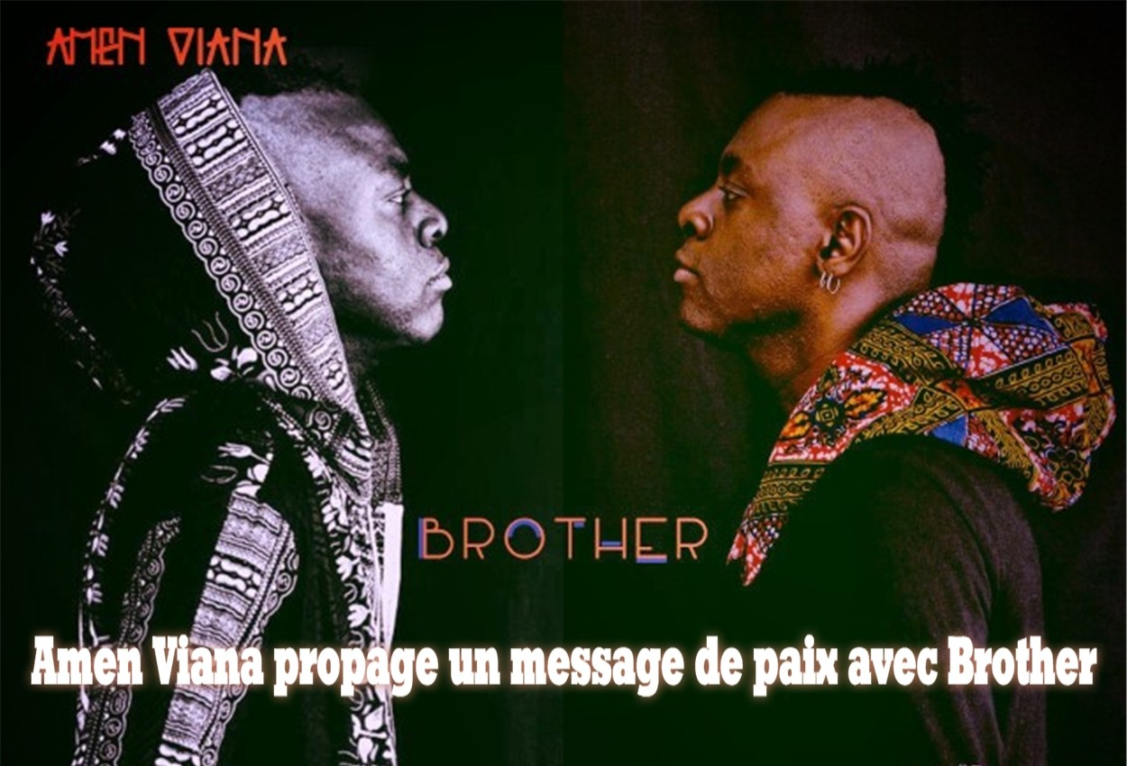 Amen Viana propage un message de paix avec Brother
