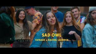 Fatbabs - Sad Owl Ft. Rachel Lacroix