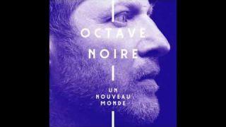 Octave Noire : Un Nouveau Monde
