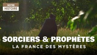 Sorciers et Prophètes - La France des mystères  - Documentaire complet - HD