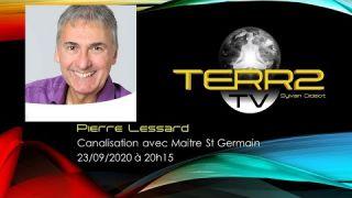 Pierre Lessard, Canalisation Maitre St Germain