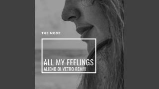 All My Feelings (Alieno Di Vetro Remix)