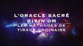 L'Oracle Sacré Divin'Om et ses méthodes de tirage ordinaire