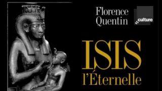 Florence Quentin : « Isis l'Eternelle » [Les Racines du Ciel]