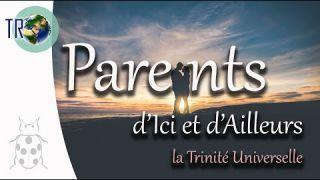 Parents d'Ici et d'Ailleurs, la Trinité Universelle - TERRAFLASH N°7 (juin 2020)