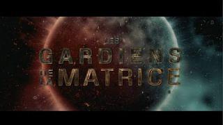 Les Gardiens de la Matrice (Extraits)