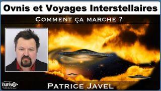 « OVNIs et Voyages Interstellaires : Comment ça marche ? » avec Patrice Javel - NURÉA TV