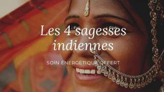 Soin énergétique offert : Les 4 sagesses indiennes