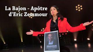 La Bajon - Apôtre d'Éric Zemmour