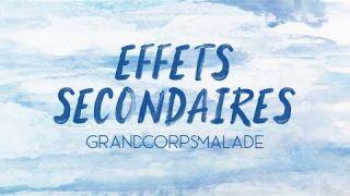 Grand Corps Malade - EFFETS SECONDAIRES (Video Lyrics)