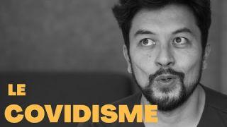 Nouvelle religion : le covidisme - Karim Duval