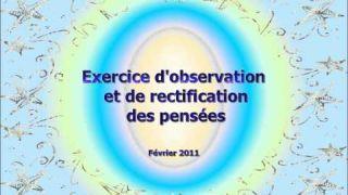 Exercice d'observation et de rectifcation des pensées février 2011.wmv