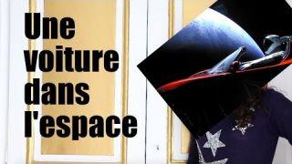 [CQFD #4] Une voiture dans l'espace