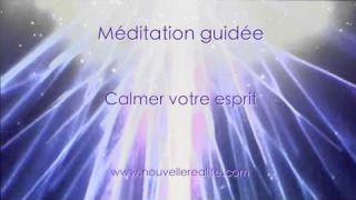 Méditation guidée - Calmer votre esprit en augmentant votre fréquence vibratoire