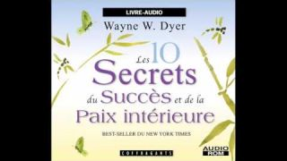 Wayne W. Dyer - Les 10 secrets du succès et de la paix intérieure