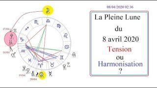 La Pleine Lune du 8 avril 2020 - Tension ou harmonisation ?
