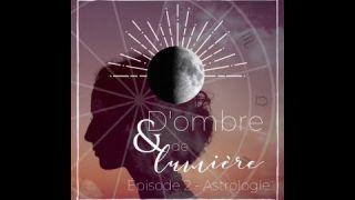 Podcast - D'ombre et de lumière - épisode 2: Astrologie