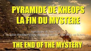 PYRAMIDE DE KHÉOPS, LA FIN DU MYSTÈRE