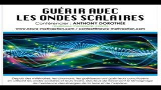 Antony Dorothée : Guérir par les ondes scalaires