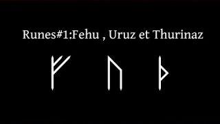 Runes#1:Fehu , Uruz , Thurinaz