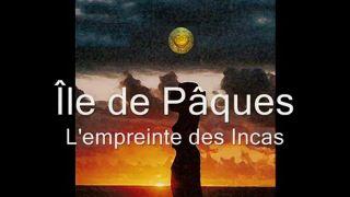 île de Pâques - L'empreinte des Incas